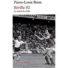 Séville 82: France-Allemagne:le match du siècle