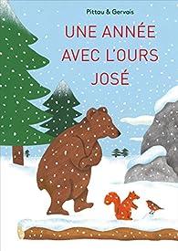 Une année avec l'ours José par Bernadette Gervais