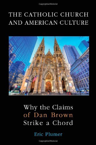 The The Catholic Church and American Culture : Why the Claims of Dan Brown Strike a Chord by EA Plumer (2009-07-03)