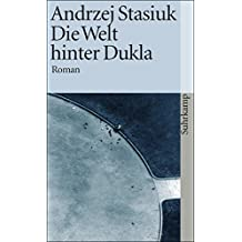 Die Welt hinter Dukla: Roman (suhrkamp taschenbuch, Band 3391)