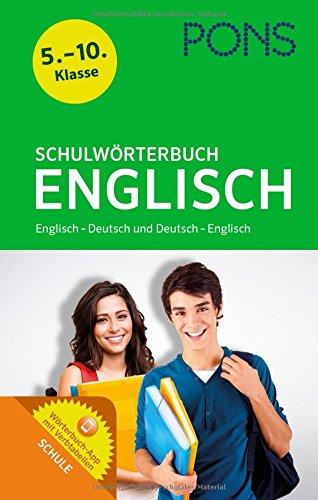 PONS Schulwörterbuch Englisch: Mit dem Wortschatz aller aktuellen Schulbücher. Für die Klassen 5-10. Englisch - Deutsch und Deutsch - Englisch