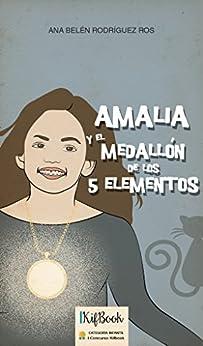 Amalia y el medallón de los cinco elementos de [Rodríguez Ros, Ana Belén]