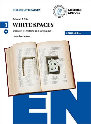 White spaces. Culture, literature and languages. Ediz. blu. Per il Liceo scientifico. Con CD Audio formato MP3. Con e-book. Con espansione online: 1