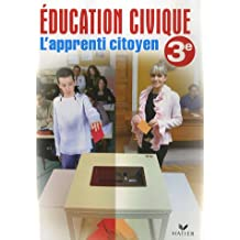 L'apprenti citoyen 3e : Education civique