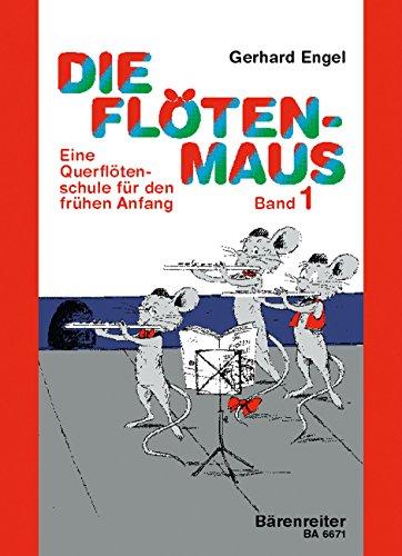 Die Flötenmaus.1: Eine Querflötenschule für den frühen Anfang