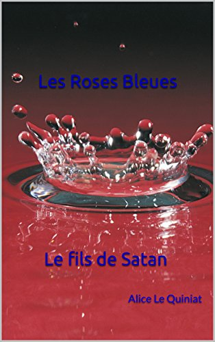Couverture du livre Les Roses Bleues Le fils de Satan Tome 2 (Les roses bleues poussent aux Enfers)