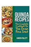 Quinoa Recipes: The Complete Cookbook for the Grain Free Diet