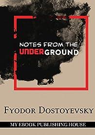 Notes from the Underground par Fyodor Dostoyevsky