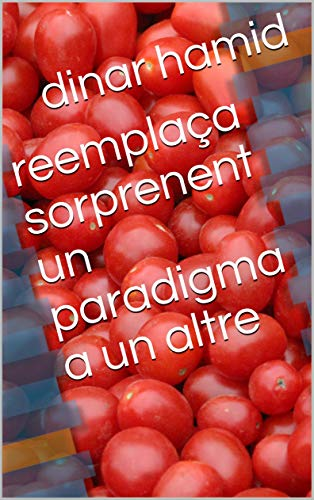 reemplaça sorprenent un paradigma a un altre (Catalan Edition) por dinar  hamid