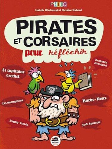 Pirates et corsaires - pour réfléchir par Isabelle Wlodarczyk, Christine Richard