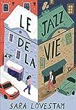 vignette de 'Le jazz de la vie (Sara Lövestam)'