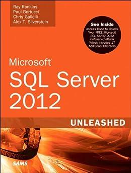 Microsoft SQL Server 2012 Unleashed von [Rankins, Ray, Bertucci, Paul, Gallelli, Chris, Silverstein, Alex T.]