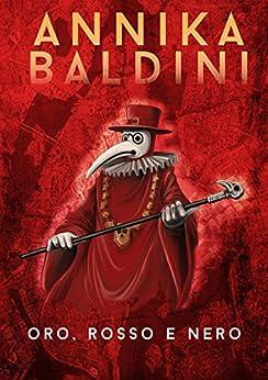 Oro, rosso e nero (Jolanda Guerrieri Vol. 2) di [Baldini, Annika]