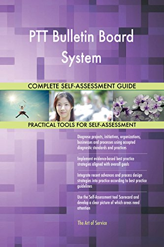 PTT Bulletin Board System All-Inclusive Self-Assessment - More than 700 Success Criteria, Instant Visual Insights, Comprehensive Spreadsheet Dashboard, Auto-Prioritized for Quick Results Ptt-system