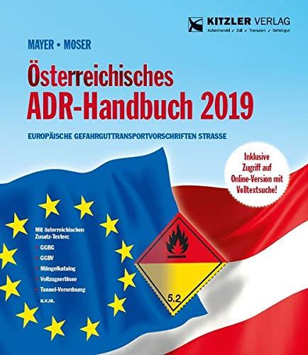 Österreichisches ADR-Handbuch 2019: Europäische Gefahrguttransportvorschriften Straße