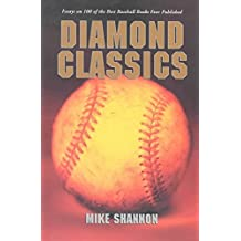 [Diamond Classics: Essays on 100 of the Best Baseball Books Ever Published] (By: Mike Shannon) [published: May, 2004]