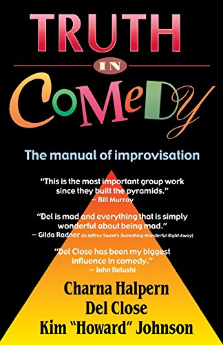 Truth in Comedy: The Manual of Improvisation par Halpern