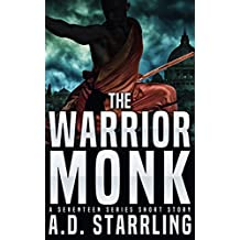 The Warrior Monk: A Seventeen Series Short Story #4