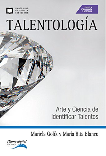 Talentología: Arte y ciencia de identificar talentos por Mariela Golik