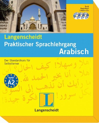 Langenscheidt Praktischer Sprachlehrgang Arabisch - Buch und 3 Audio-CDs + Begleitheft
