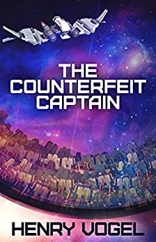 The Counterfeit Captain (Captain Nancy Martin Book 1) (English Edition) di [Vogel, Henry]