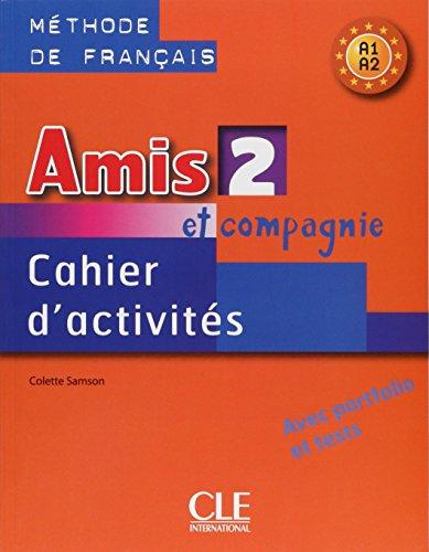 Amis et compagnie. Cahier d'activits. Per la Scuola secondaria di primo grado: 2 (AMIS COMPAGNIE)