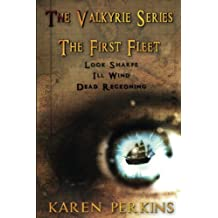 The Valkyrie Series: The First Fleet: (Books 1-3) Look Sharpe!, Ill Wind & Dead Reckoning: Caribbean Pirate Adventure