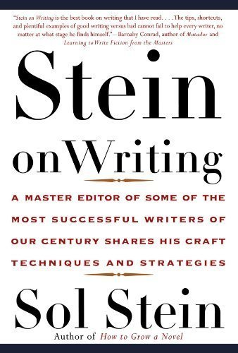 Stein On Writing: A Master Editor of Some of the Most Successful Writers of Our Century Shares His Craft Techniques and Strategies 1st edition by Stein, Sol (2000) Paperback