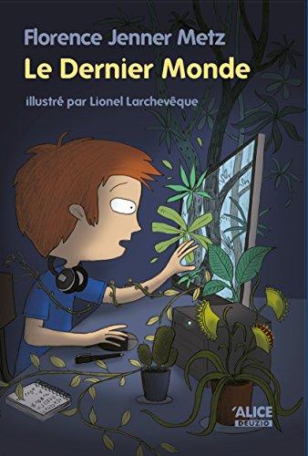 Le Dernier Monde: Un roman pour les enfants de 8 ans et plus (DEUZIO) par Florence Jenner Metz