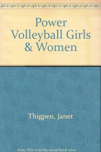 Power Volleyball Girls & Women por Janet Thigpen