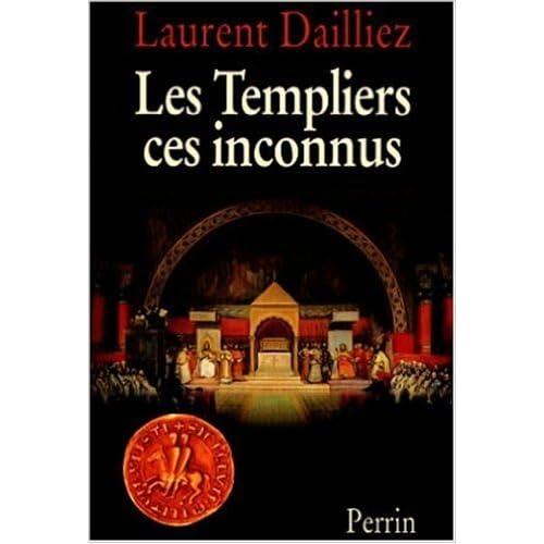 Les Templiers, ces inconnus, l'intégrale de Dailliez ( 14 mai 1998 )