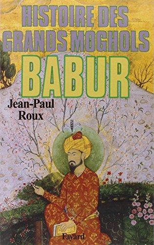 Histoire des Grands Moghols - Babur
