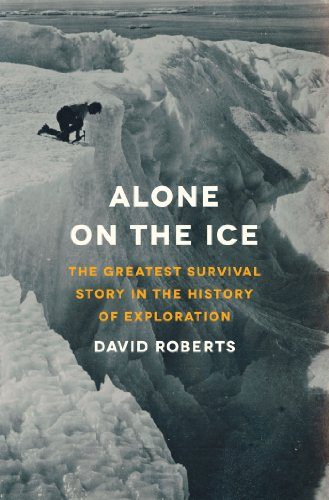 Alone on the Ice: The Greatest Survival Story in the History of Exploration (English Edition)