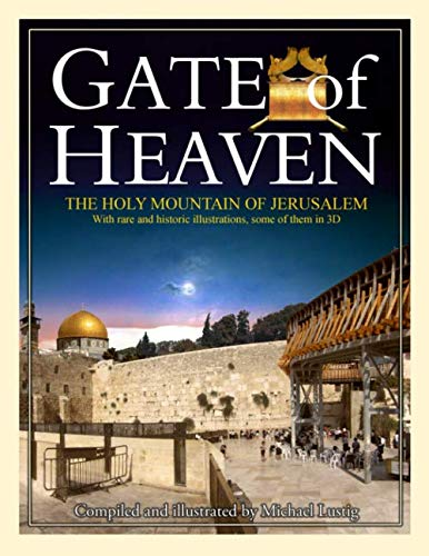Gate of Heaven: The Holy Mountain of Jerusalem