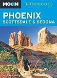 Moon Phoenix, Scottsdale & Sedona (Moon Handbooks) by Bryant, Kathleen (2013) Paperback