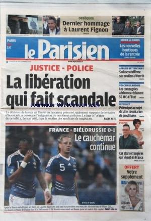PARISIEN (LE) [No 20523] du 04/09/2010 - JUSTICE - POLICE / LA LIBERATION QUI FAIT SCANDALE - AFFAIRE BETTENCOURT / SARKOZY REAFFIRME SON SOUTIEN A WOERTH - VOLCAN ISLANDAIS / LES CIES AERIENNES RECLAMENT 50 MILLIONS A L'ETAT - POLEMIQUE AU SUJET DE SITES DE NOTATION DE PROSTITUEES - CES STARS ETRANGERES QUI VIVENT EN FRANCE / ANGELINA JOLIE - BONO - LES SPORTS - HOMMAGE A LAURENT FIGNON -