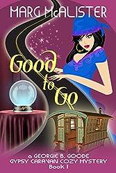 Good to Go: Book 1 Georgie B. Goode Gypsy Caravan Cozy Mystery (English Edition)