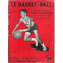 Dr Abel Boutin-Desvignes. Le Basket-ball : Règles complètes et commentaires, conformes aux règles adoptées par la F.F.B.B. après les Jeux olympiques de Rome