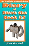 Diary of Steve the Noob 35 (An Unofficial Minecraft Book) (Diary of Steve the Noob Collection)