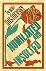 Humiliated and Insulted par Dostoïevski