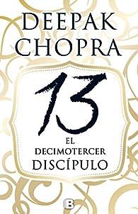 El decimotercer discípulo par Deepak Chopra