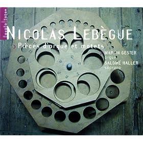Leb�gue: Pi�ces d'orgue et motets (orgue Jean-Boizard � Saint Michel-en-Thi�rache)