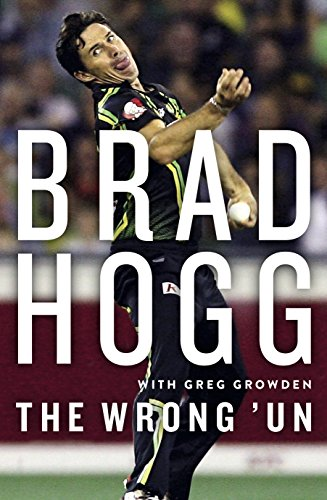 The Wrong 'Un: The Brad Hogg Story (English Edition) por Brad Hogg