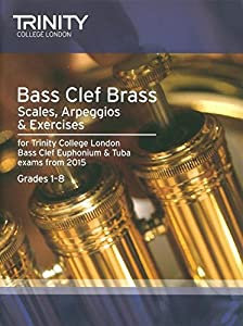 Trinity College London: Bass Clef Scales, Arpeggios & Exercises From 2015 - Grades 1 - 8. Sheet Music for Bass Clef Instruments, Euphonium, Tuba