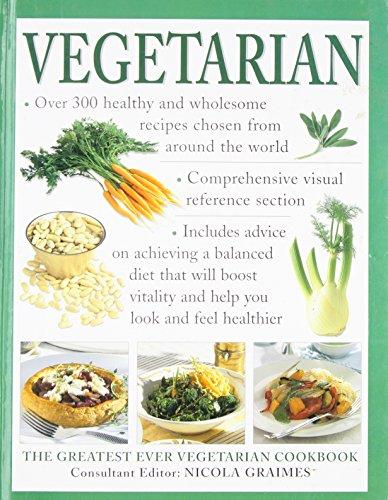 Vegetarian: The Greatest Ever Vegetarian Cookbook