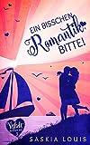 Ein bisschen Romantik, bitte! (Verliebt in Eden Bay 3) (Chick-Lit;Liebesroman)