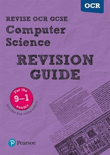 Revise OCR GCSE (9-1) Computer Science Revision Guide: (with free online edition) (REVISE OCR GCSE Computer Science)