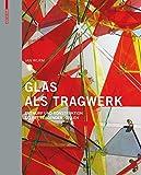 Glas als Tragwerk: Entwurf und Konstruktion selbsttragender Hüllen - Jan Wurm