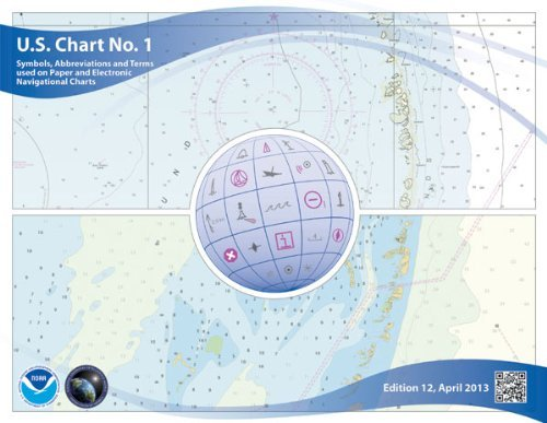 [U.S. Chart No. 1: Symbols, Abbreviations and Terms Used on Paper and Electronic Navigational Charts] [By: & Nima, Noaa] [October, 2013]