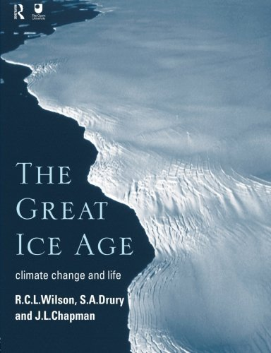 The Great Ice Age: Climate Change and Life by Chapman, J.A., Drury, S.A. all at The Open University, Wilso (1999) Paperback